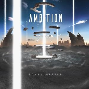 Roman Messer - Ambition